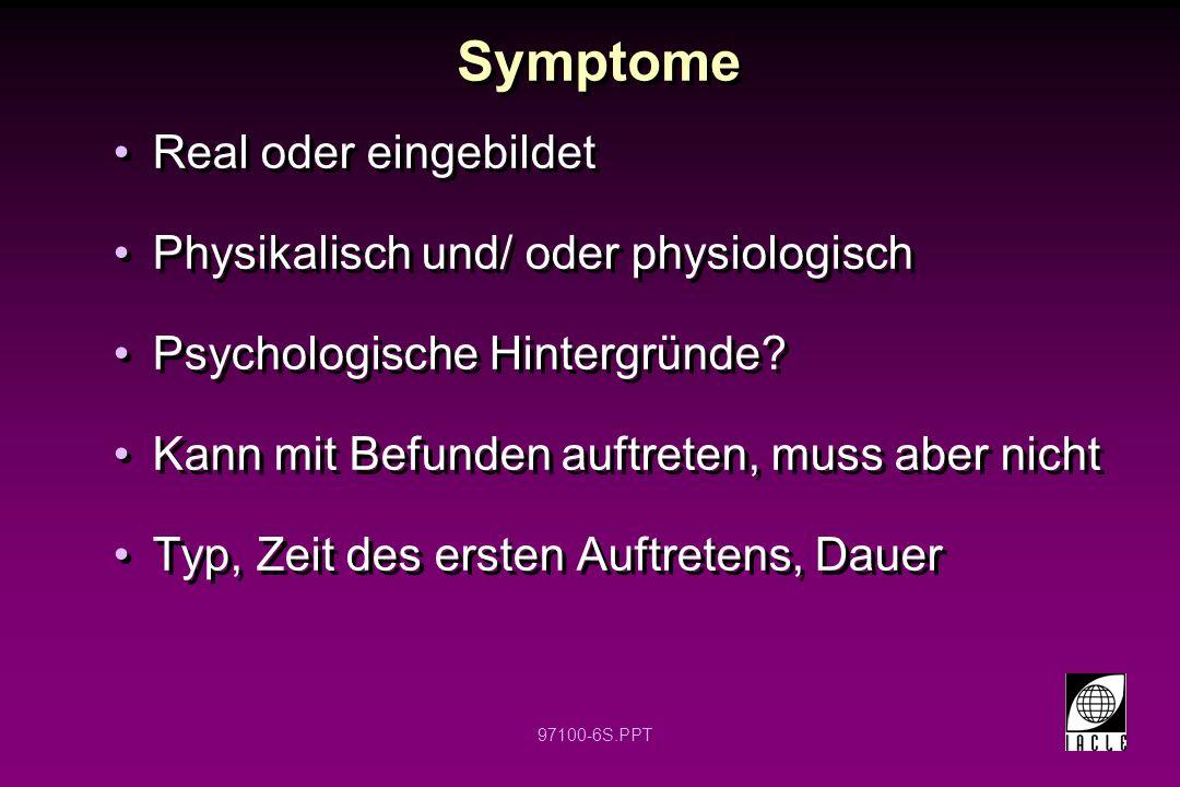 Symptome Real oder eingebildet Physikalisch und/ oder physiologisch