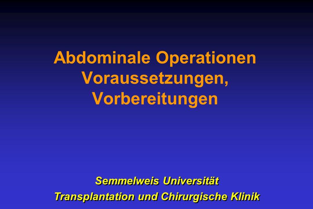 Abdominale Operationen Voraussetzungen, Vorbereitungen