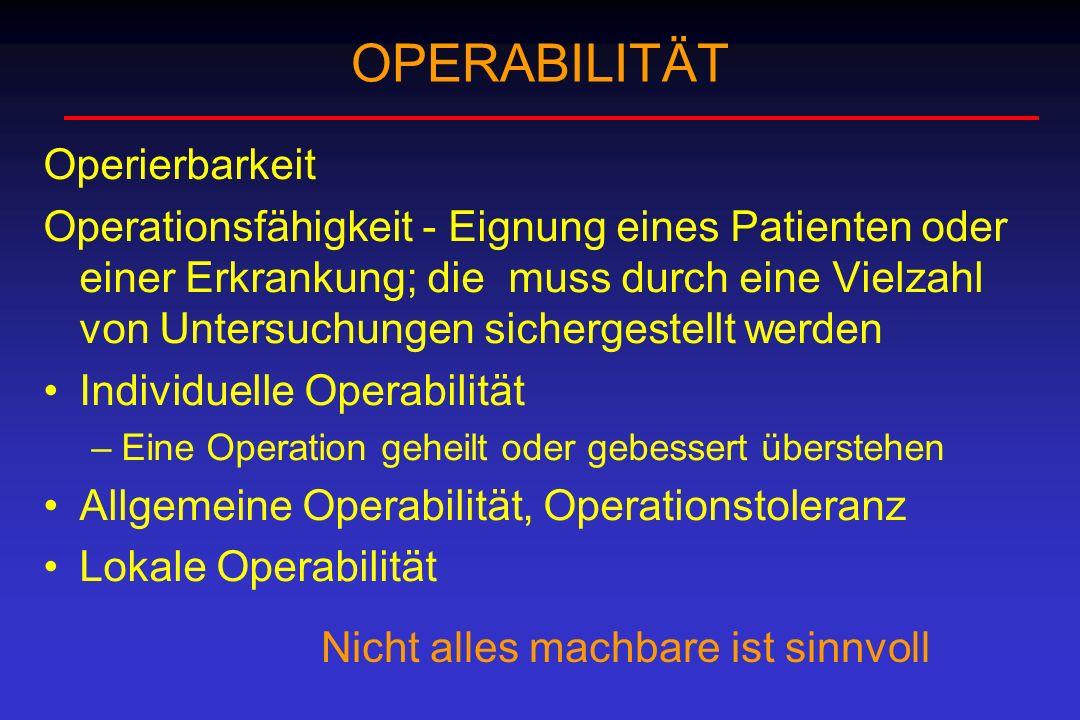 OPERABILITÄT Operierbarkeit