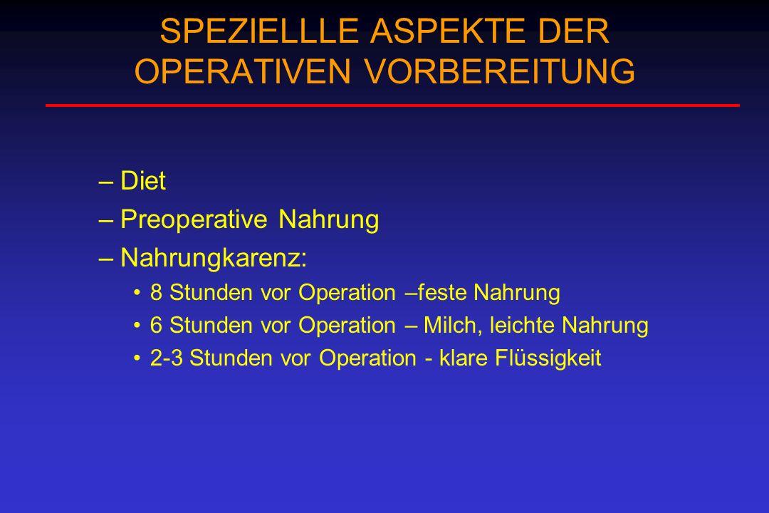 SPEZIELLLE ASPEKTE DER OPERATIVEN VORBEREITUNG