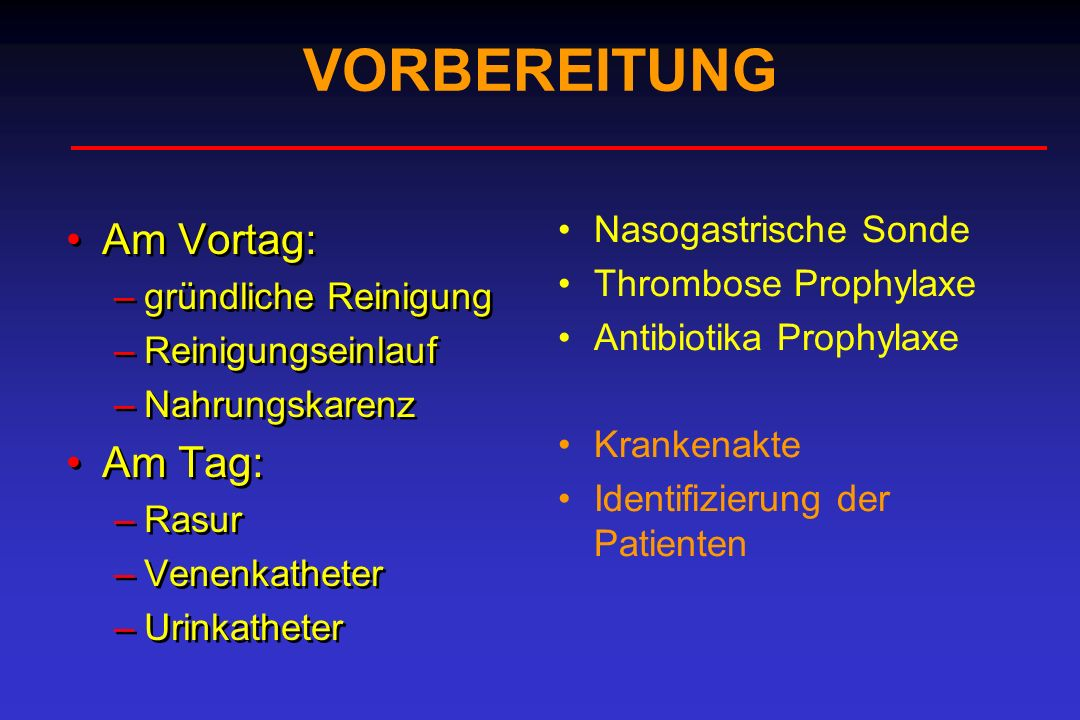 VORBEREITUNG Am Vortag: Am Tag: Nasogastrische Sonde