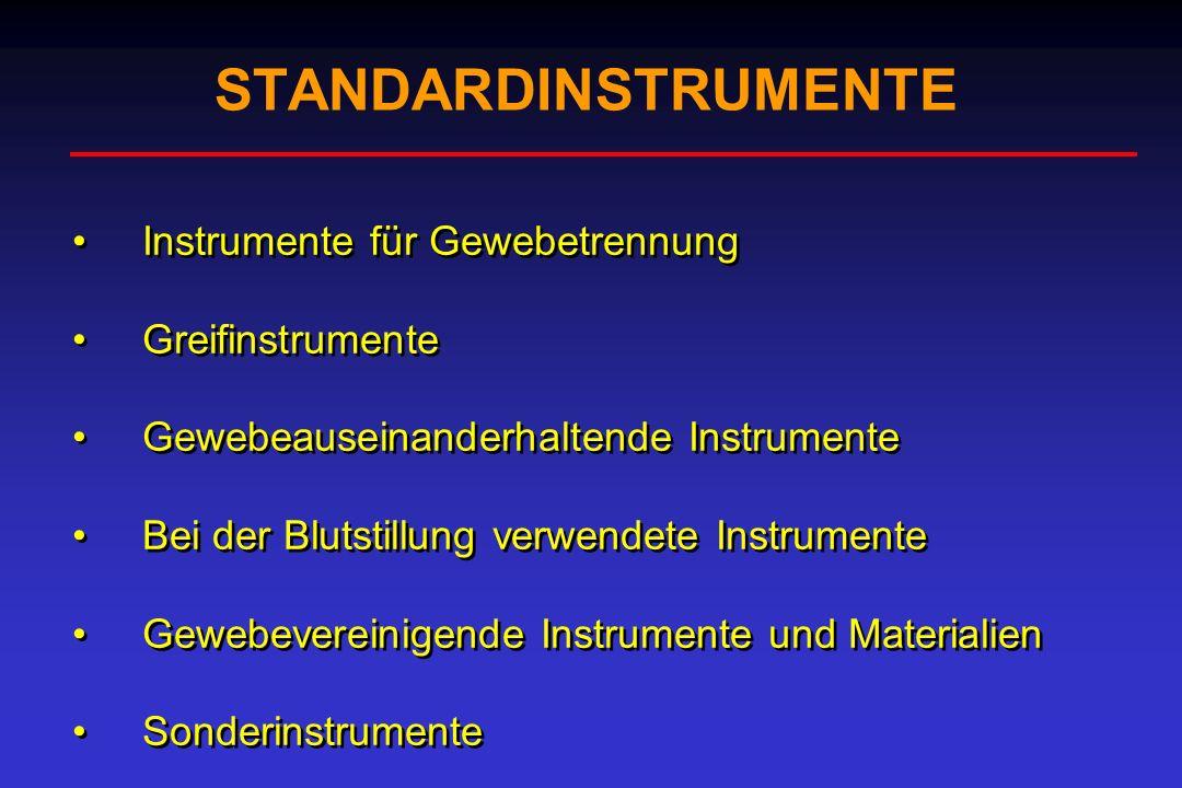 STANDARDINSTRUMENTE Instrumente für Gewebetrennung Greifinstrumente