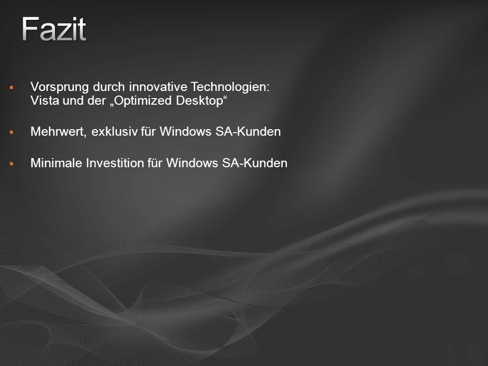 """Fazit Vorsprung durch innovative Technologien: Vista und der """"Optimized Desktop Mehrwert, exklusiv für Windows SA-Kunden."""