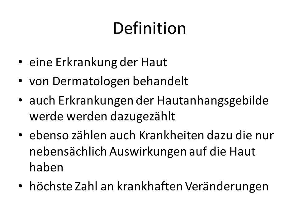 Definition eine Erkrankung der Haut von Dermatologen behandelt