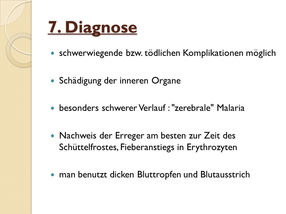 7. Diagnose schwerwiegende bzw. tödlichen Komplikationen möglich
