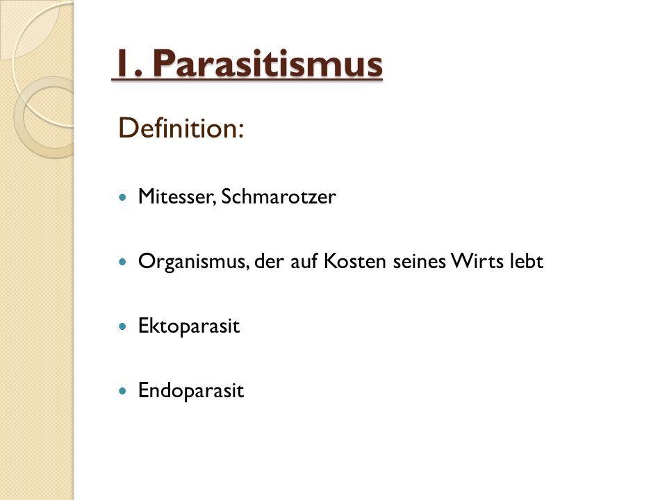 1. Parasitismus Definition: Mitesser, Schmarotzer