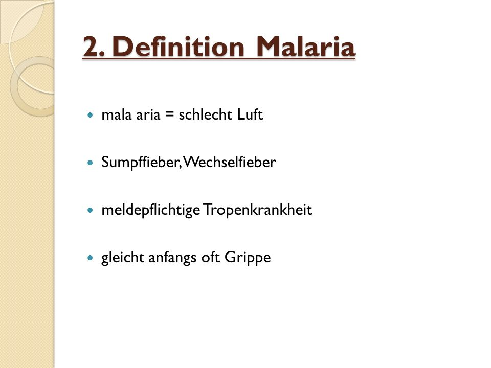 2. Definition Malaria mala aria = schlecht Luft