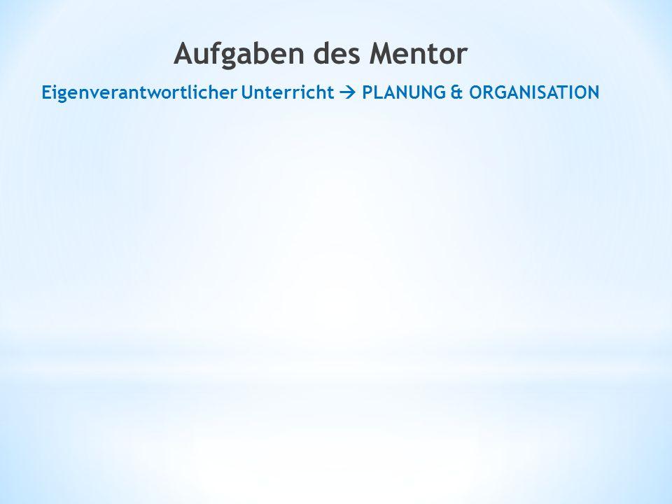 Eigenverantwortlicher Unterricht  PLANUNG & ORGANISATION