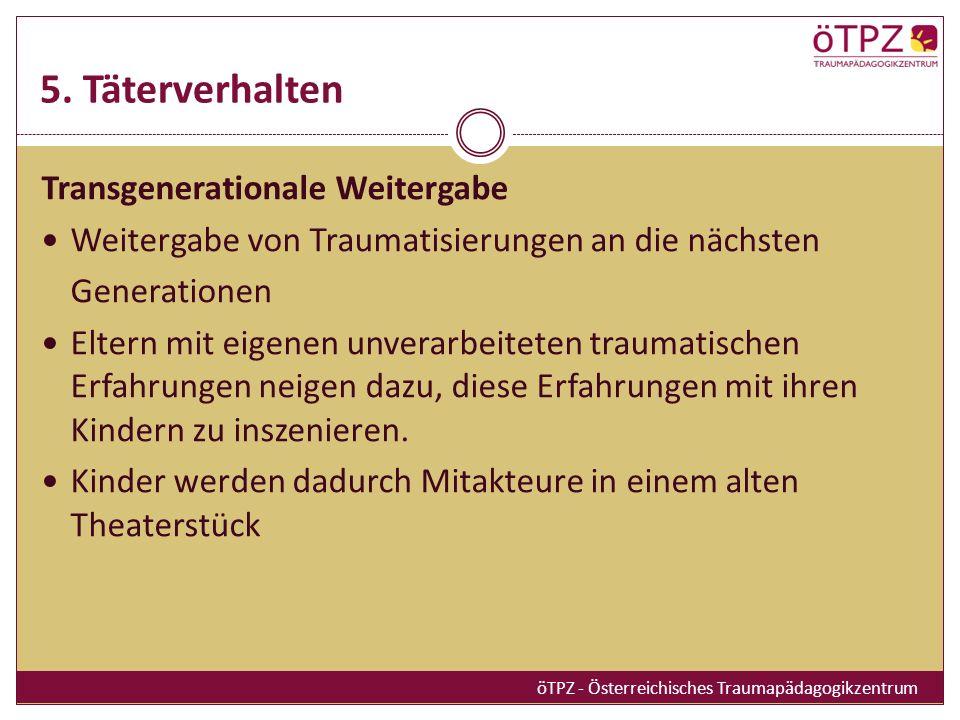5. Täterverhalten Transgenerationale Weitergabe