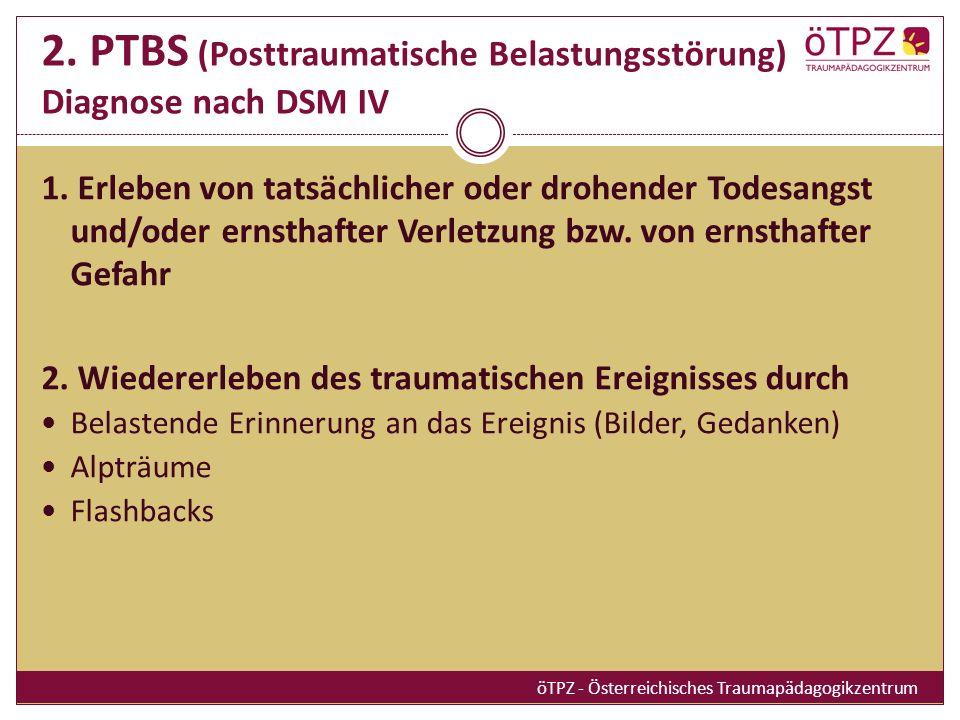 2. PTBS (Posttraumatische Belastungsstörung) Diagnose nach DSM IV