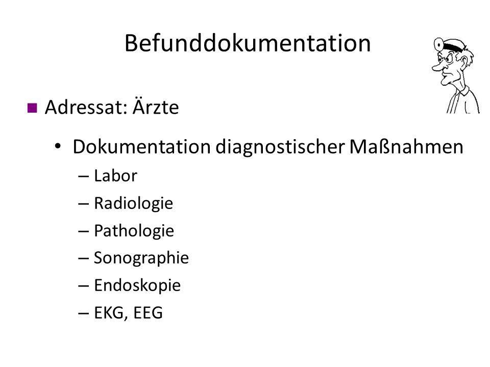 Befunddokumentation Adressat: Ärzte
