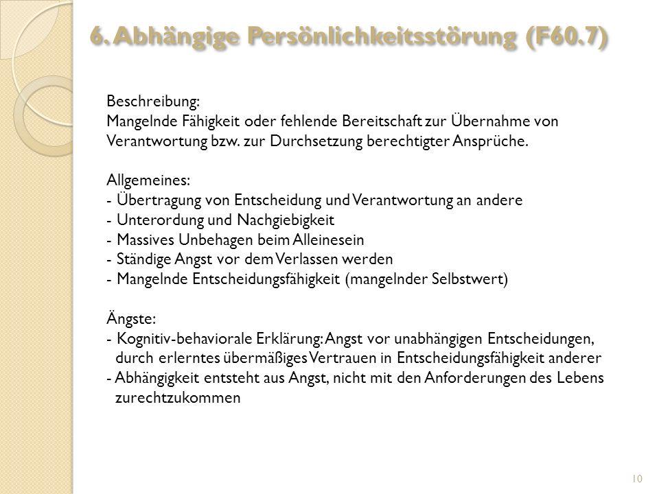 6. Abhängige Persönlichkeitsstörung (F60.7)