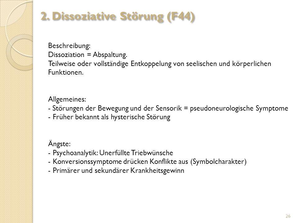 2. Dissoziative Störung (F44)