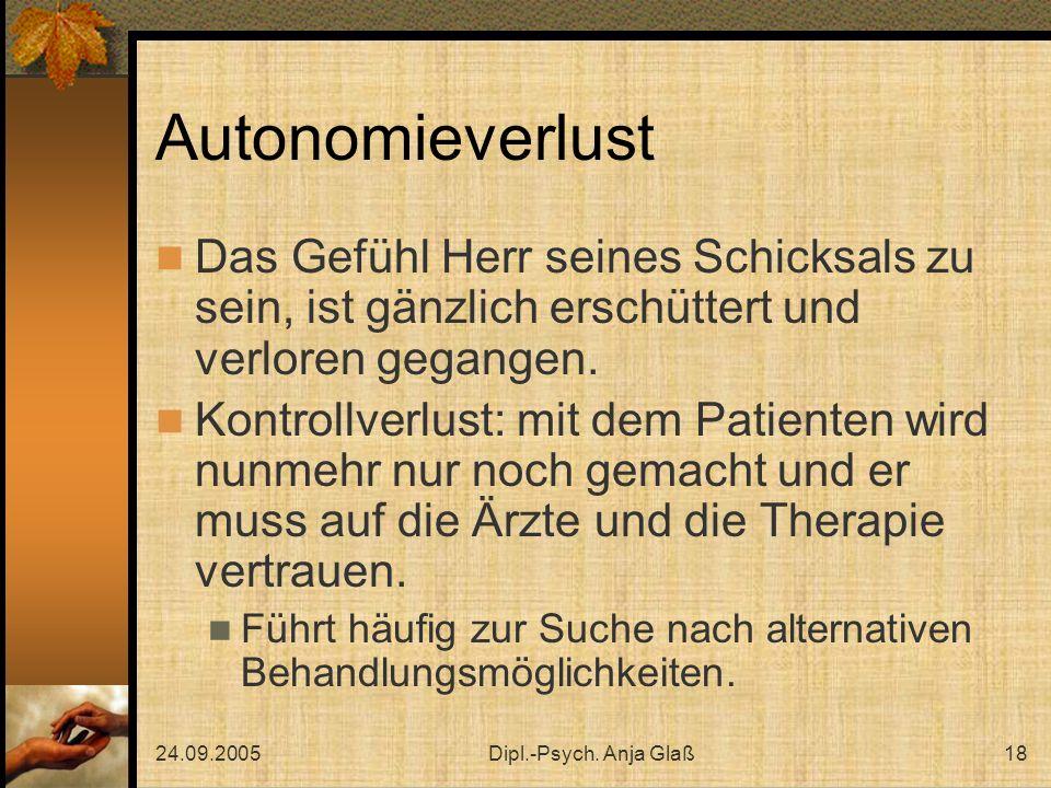 Autonomieverlust Das Gefühl Herr seines Schicksals zu sein, ist gänzlich erschüttert und verloren gegangen.