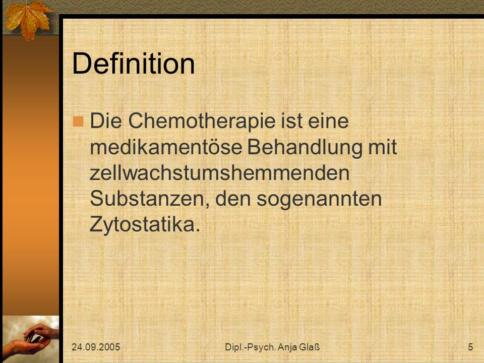 Definition Die Chemotherapie ist eine medikamentöse Behandlung mit zellwachstumshemmenden Substanzen, den sogenannten Zytostatika.