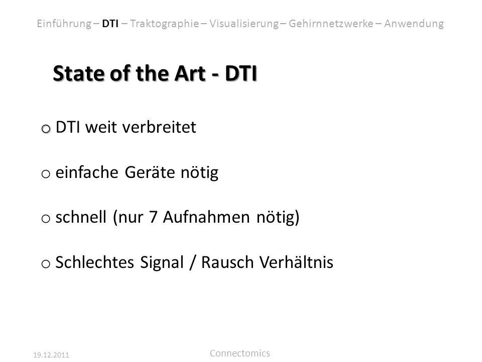 State of the Art - DTI DTI weit verbreitet einfache Geräte nötig