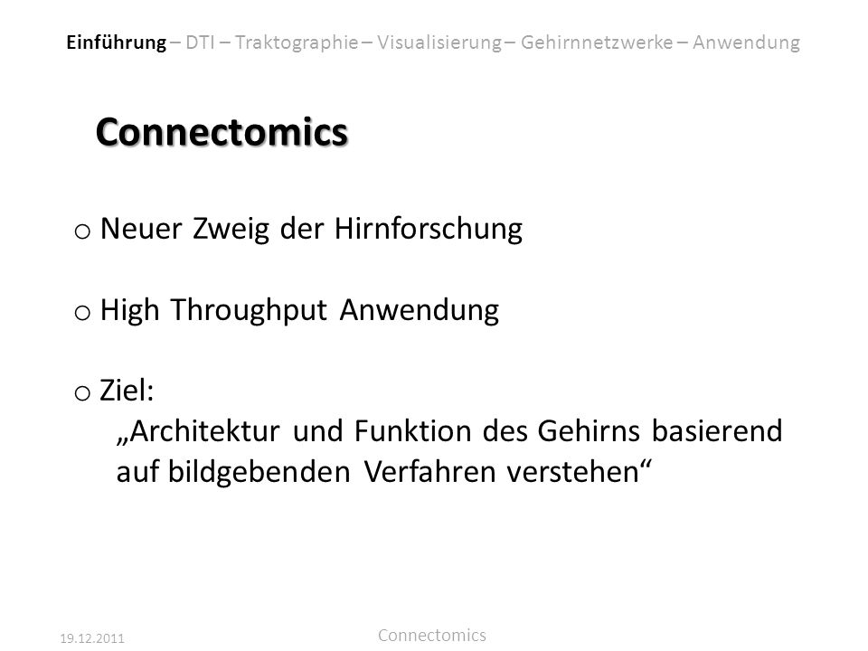 Connectomics Neuer Zweig der Hirnforschung High Throughput Anwendung