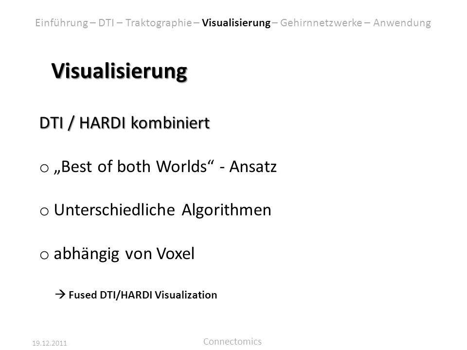 "Visualisierung DTI / HARDI kombiniert ""Best of both Worlds - Ansatz"