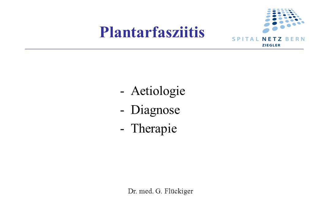 Plantarfasziitis - Aetiologie - Diagnose - Therapie