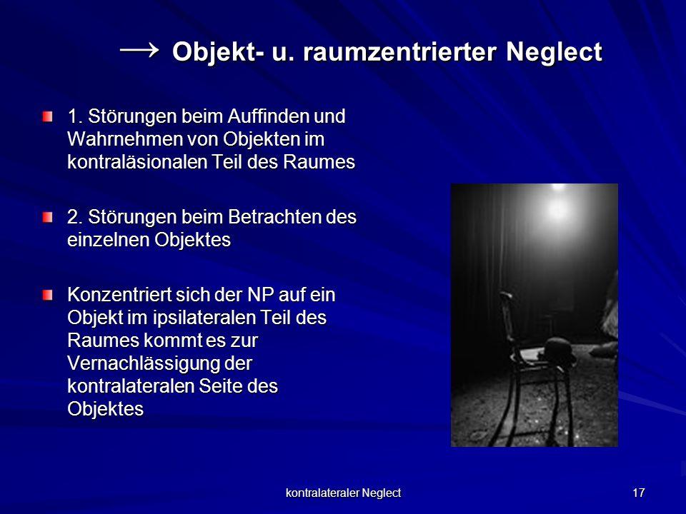 → Objekt- u. raumzentrierter Neglect