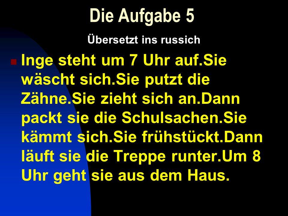 Die Aufgabe 5 Übersetzt ins russich.