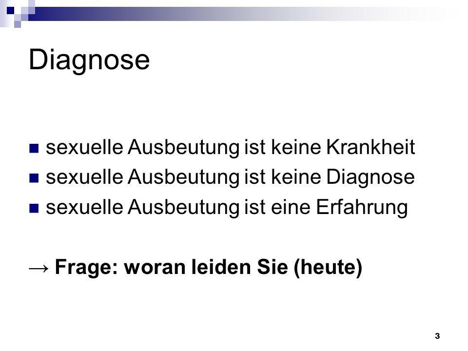 Diagnose sexuelle Ausbeutung ist keine Krankheit