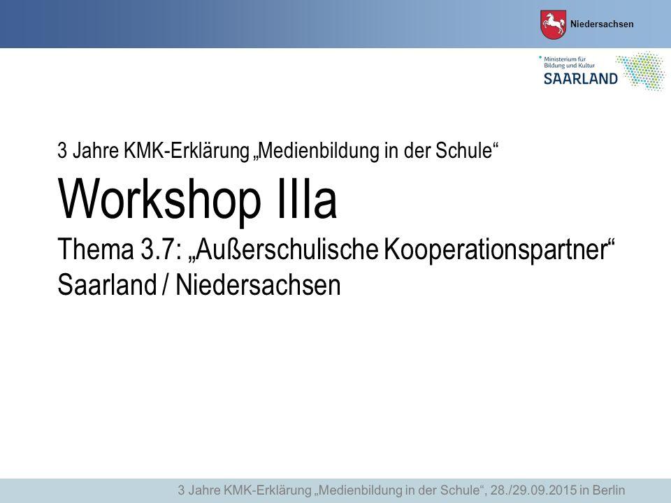 """3 Jahre KMK-Erklärung """"Medienbildung in der Schule Workshop IIIa Thema 3.7: """"Außerschulische Kooperationspartner Saarland / Niedersachsen"""