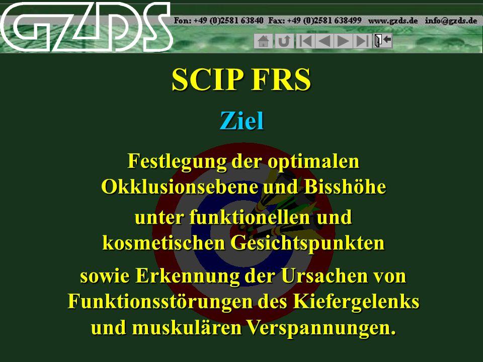 SCIP FRS Ziel Festlegung der optimalen Okklusionsebene und Bisshöhe