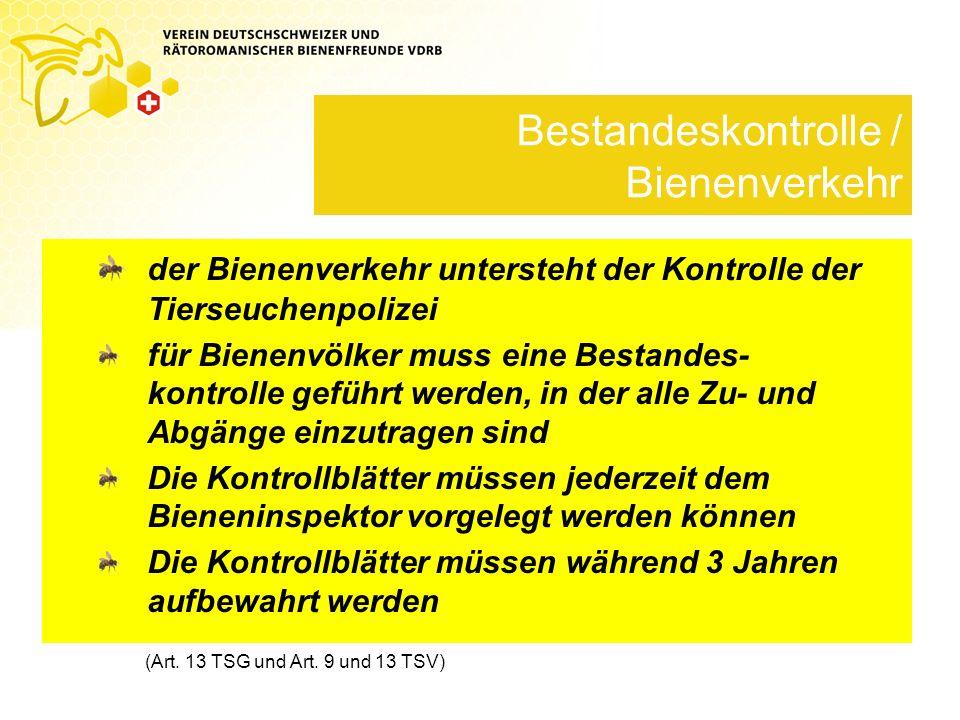 Bestandeskontrolle / Bienenverkehr