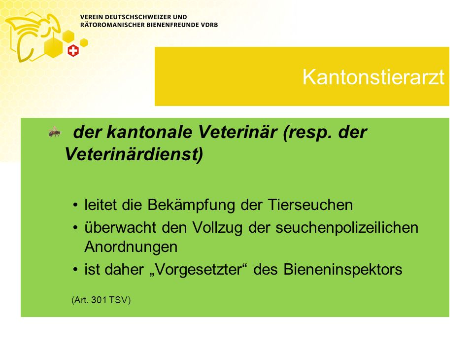 Kantonstierarzt der kantonale Veterinär (resp. der Veterinärdienst)