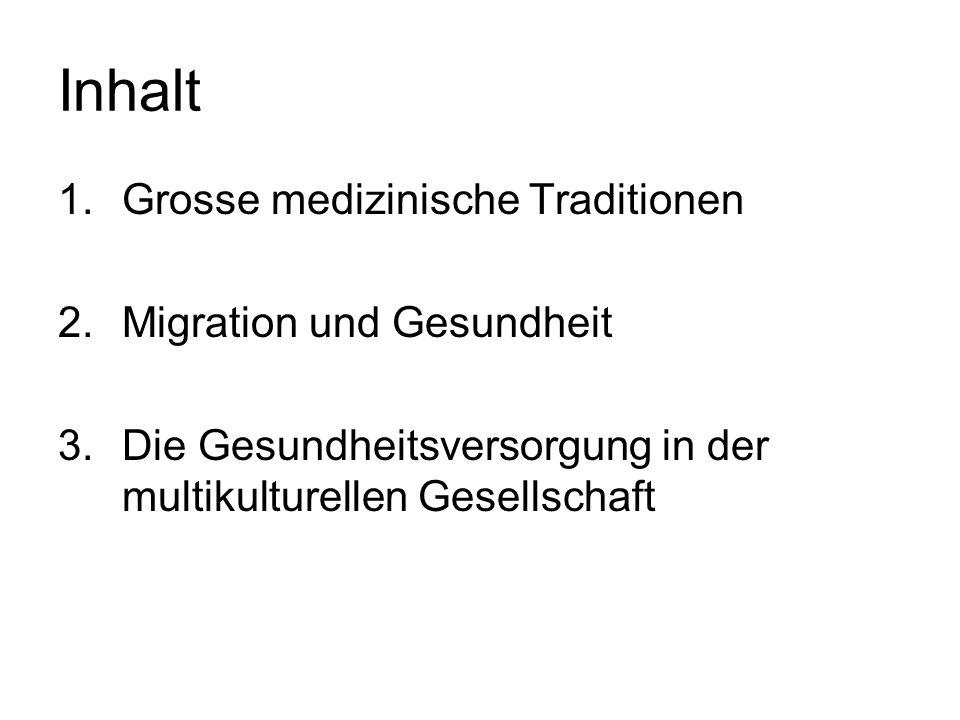 Inhalt Grosse medizinische Traditionen Migration und Gesundheit