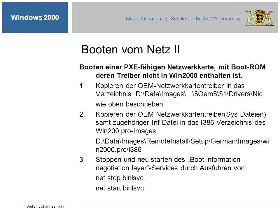 Booten vom Netz II Booten einer PXE-fähigen Netzwerkkarte, mit Boot-ROM deren Treiber nicht in Win2000 enthalten ist.