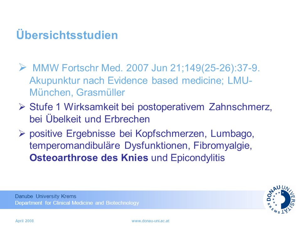Übersichtsstudien MMW Fortschr Med. 2007 Jun 21;149(25-26):37-9. Akupunktur nach Evidence based medicine; LMU-München, Grasmüller.
