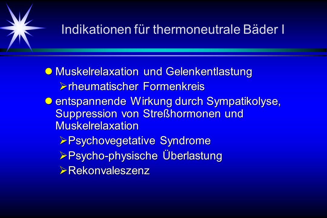 Indikationen für thermoneutrale Bäder I