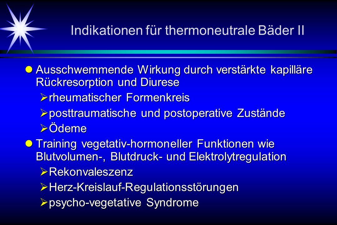 Indikationen für thermoneutrale Bäder II
