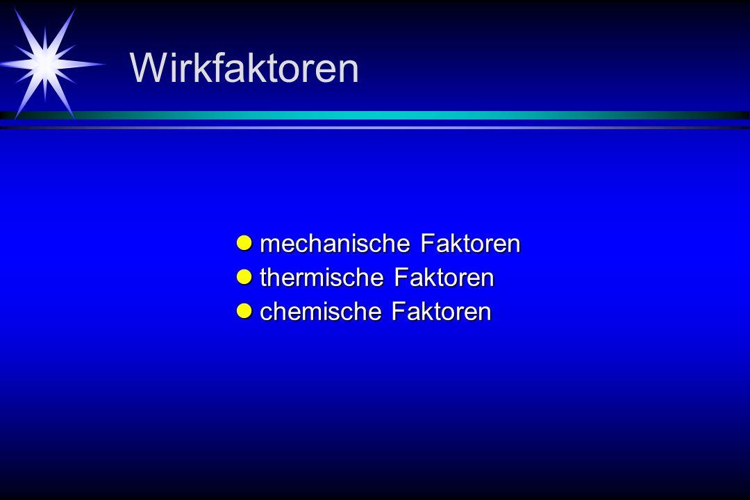 Wirkfaktoren mechanische Faktoren thermische Faktoren