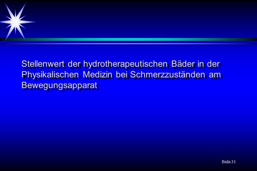 Stellenwert der hydrotherapeutischen Bäder in der Physikalischen Medizin bei Schmerzzuständen am Bewegungsapparat