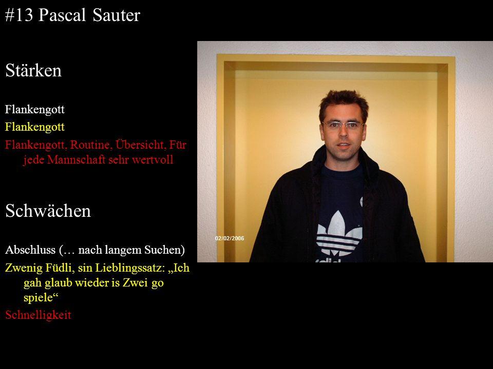 #13 Pascal Sauter Stärken Schwächen Flankengott
