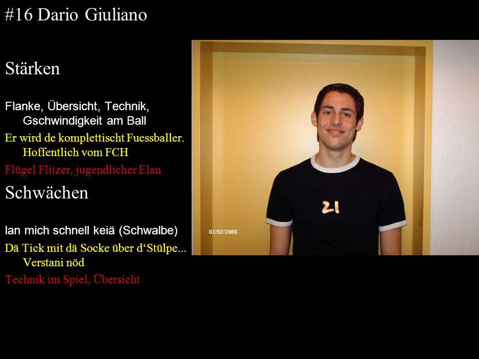 #16 Dario Giuliano Stärken Schwächen