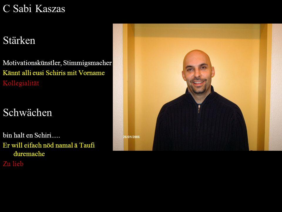 C Sabi Kaszas Stärken Schwächen Motivationskünstler, Stimmigsmacher