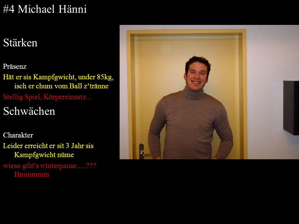 #4 Michael Hänni Stärken Schwächen Präsenz