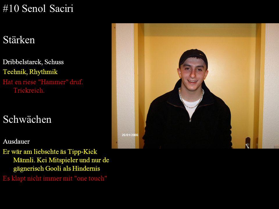 #10 Senol Saciri Stärken Schwächen Dribbelstarck, Schuss