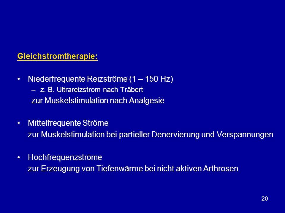 Gleichstromtherapie: Niederfrequente Reizströme (1 – 150 Hz)