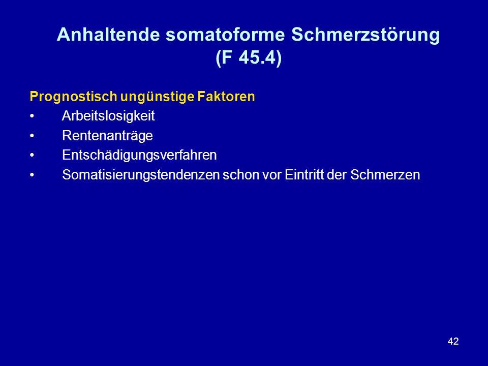 Anhaltende somatoforme Schmerzstörung (F 45.4)