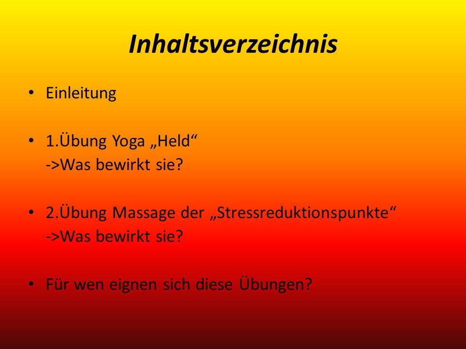 """Inhaltsverzeichnis Einleitung 1.Übung Yoga """"Held"""