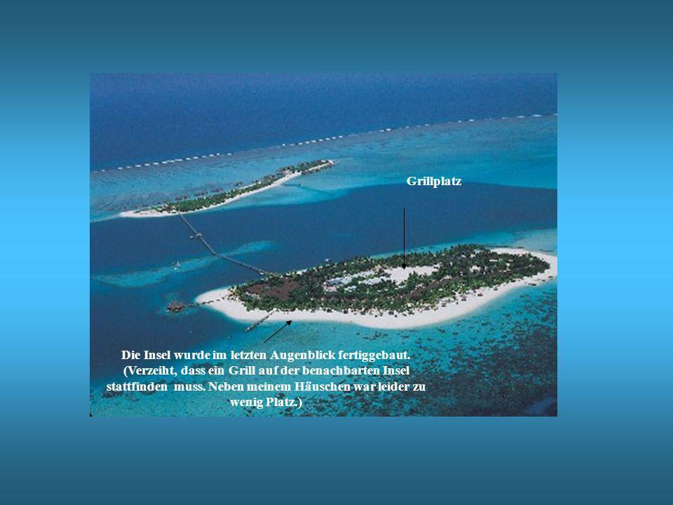 Die Insel wurde im letzten Augenblick fertiggebaut.