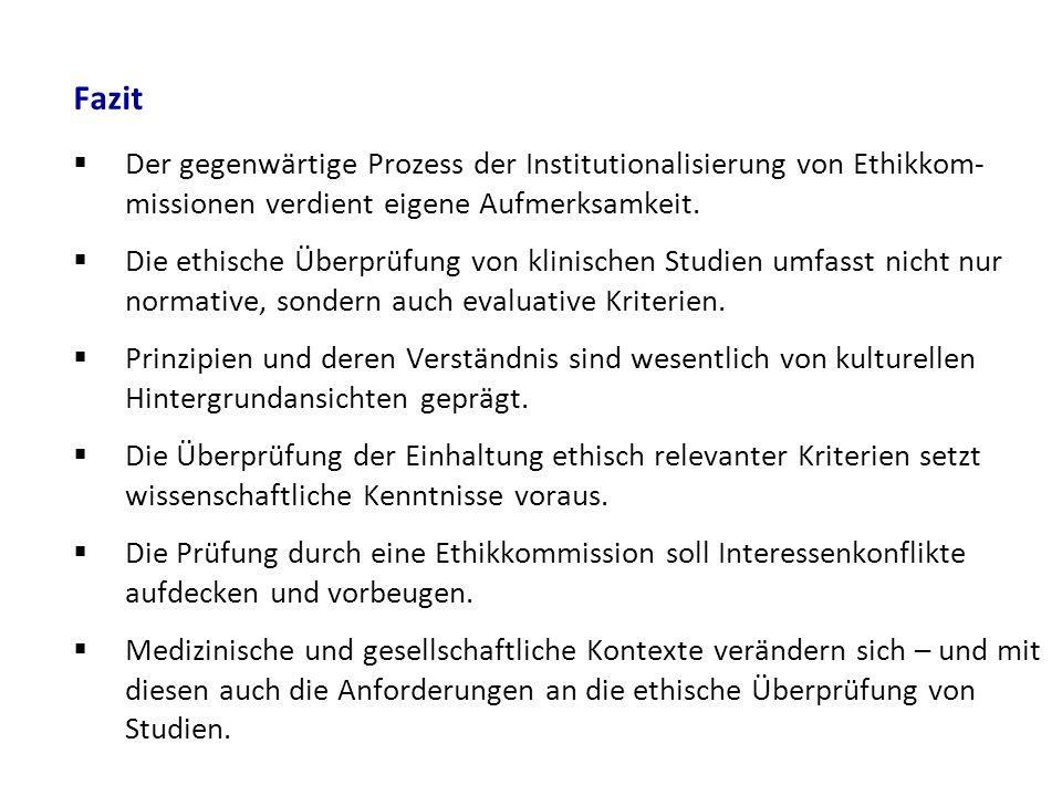 Fazit Der gegenwärtige Prozess der Institutionalisierung von Ethikkom-missionen verdient eigene Aufmerksamkeit.