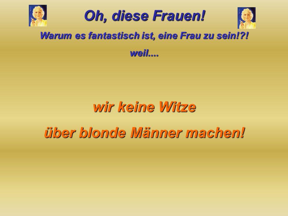 über blonde Männer machen!