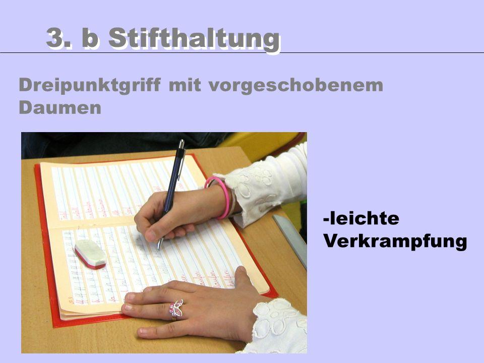 3. b Stifthaltung Dreipunktgriff mit vorgeschobenem Daumen
