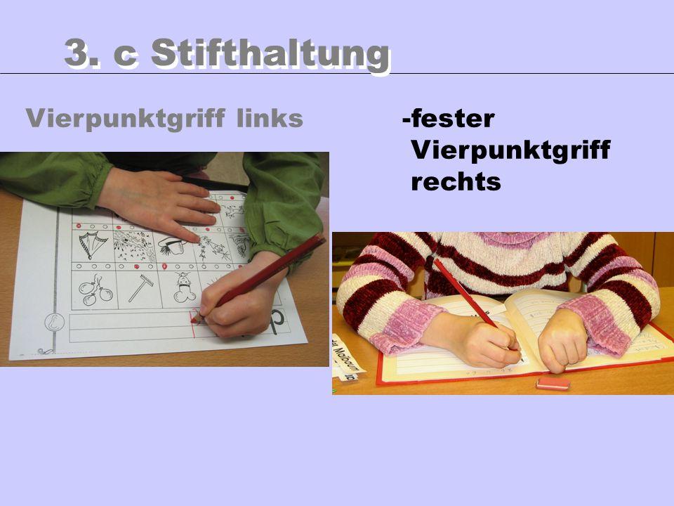 3. c Stifthaltung Vierpunktgriff links fester Vierpunktgriff rechts